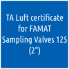 TA Luft certificate for Famat 2″ Sampling Valves